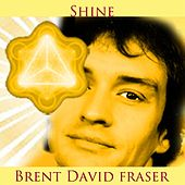 Shine by Brent David Fraser
