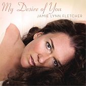 My Desire of You by Jamie Lynn Fletcher