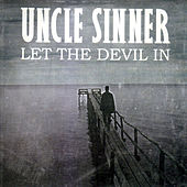 Let the Devil In by Uncle Sinner