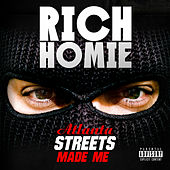 Atlanta Streets Made Me by Rich Homie Quan