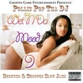 Wet n da Mood 9 by Pollie Pop