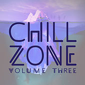 Chill Zone, Vol. 3 by Various Artists