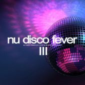 Nu Disco Fever, Vol. 3 by Various Artists