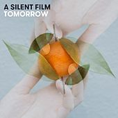 Tomorrow by Silent Film