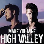 Make You Mine (feat. Ricky Skaggs) by High Valley