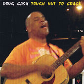 Tough Nut to Crack by Doug Cash