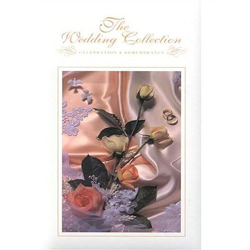 Wedding Collection: Celebration & Remembrance by Various Artists