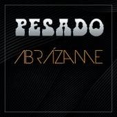 Abrázame by Pesado