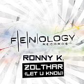 Zolthar (Let U Know) by Ronny K.