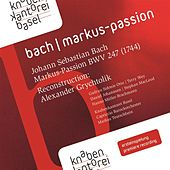 Bach: Markus-Passion, BWV 247 by Various Artists