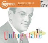 The Unforgettable Glenn Miller by Glenn Miller