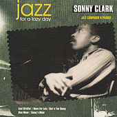 Jazz for a Lazy Day by Sonny Clark