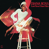 Last Time I Saw Him by Diana Ross