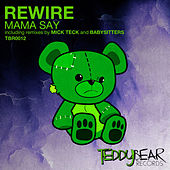 Mama Say by REwire