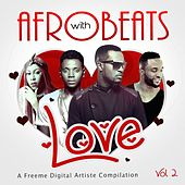 Afrobeats With Love: Vol. 2 by Various Artists