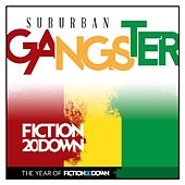 Suburban Gangster (One Breath) by Fiction 20 Down