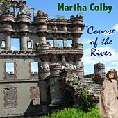Course of the River by Martha Colby