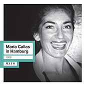 Maria Callas in Hamburg by Maria Callas