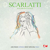 Scarlatti: Se Florindo è fedele (Digitally Remastered) by Ernst Gröschel