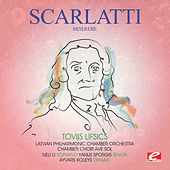 Scarlatti: Miserere (Digitally Remastered) by Tovijs Lifsics
