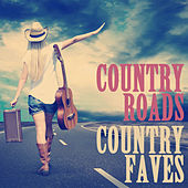 Country Roads, Country Faves by Various Artists