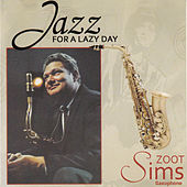 Jazz for a Lazy Day by Zoot Sims