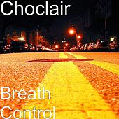 Breath Control von Choclair