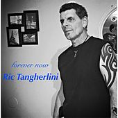 Forever Now by Ric Tangherlini