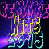 Remake Hits 2015 by Various Artists