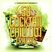 50 Cocktail Chillout Tracks by Various Artists