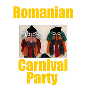 Romanian Carnival Party, Vol.1 by Various Artists