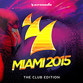 Armada Miami 2015 (The Club Edition) by Various Artists
