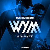 Wake Your Mind Sessions 001 (Mixed by Cosmic Gate) by Various Artists