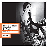 Maria Callas Rehearses in Dallas (Live) by Maria Callas