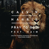 Pray to God (Calvin Harris vs Mike Pickering Hacienda Remix) by Calvin Harris