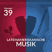 Lateinameriskanische Musik (Volume 39) by Various Artists