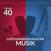 Lateinameriskanische Musik (Volume 40) by Various Artists