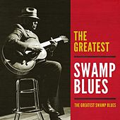 The Greatest Swamp Blues von Various Artists