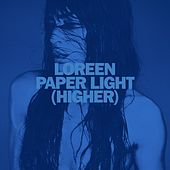 Paper Light (Higher) von Loreen