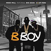 B Boy (feat. Big Sean & A$AP Ferg) von Meek Mill