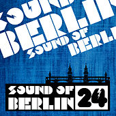 Sound of Berlin, Vol. 24 von Various Artists