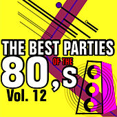 The Best Parties of the 80's Vol. 12 by Javier Martinez Maya