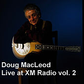 Live at XM Radio, Vol. 2 by Doug MacLeod