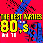 The Best Parties of the 80's, Vol. 10 by Javier Martinez Maya