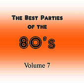 The Best Parties of the 80's, Vol. 7 by Javier Martinez Maya