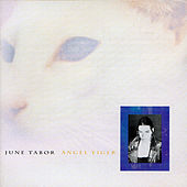 Angel Tiger by June Tabor