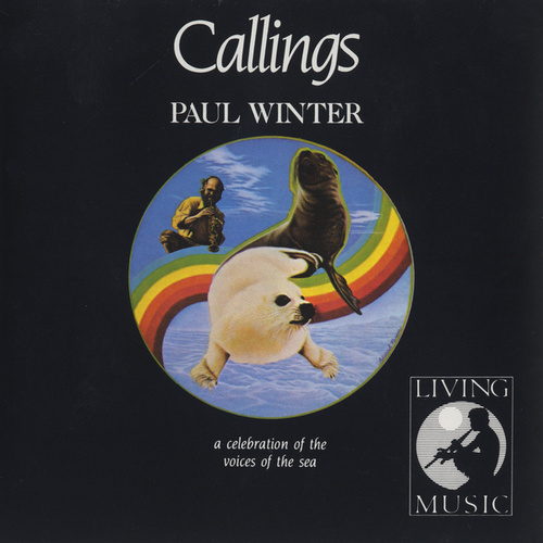Callings: A Celebration Of the Voices Of the Sea by Paul Winter