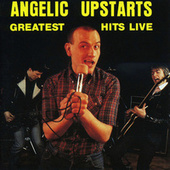 Greatest Hits Live by Angelic Upstarts