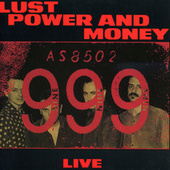 Lust, Power And Money by 999