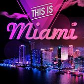 This Is Miami by Various Artists
